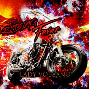 Riding Fever by Lady Volcano
